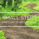 How Small Steps Can Lead To Big Changes